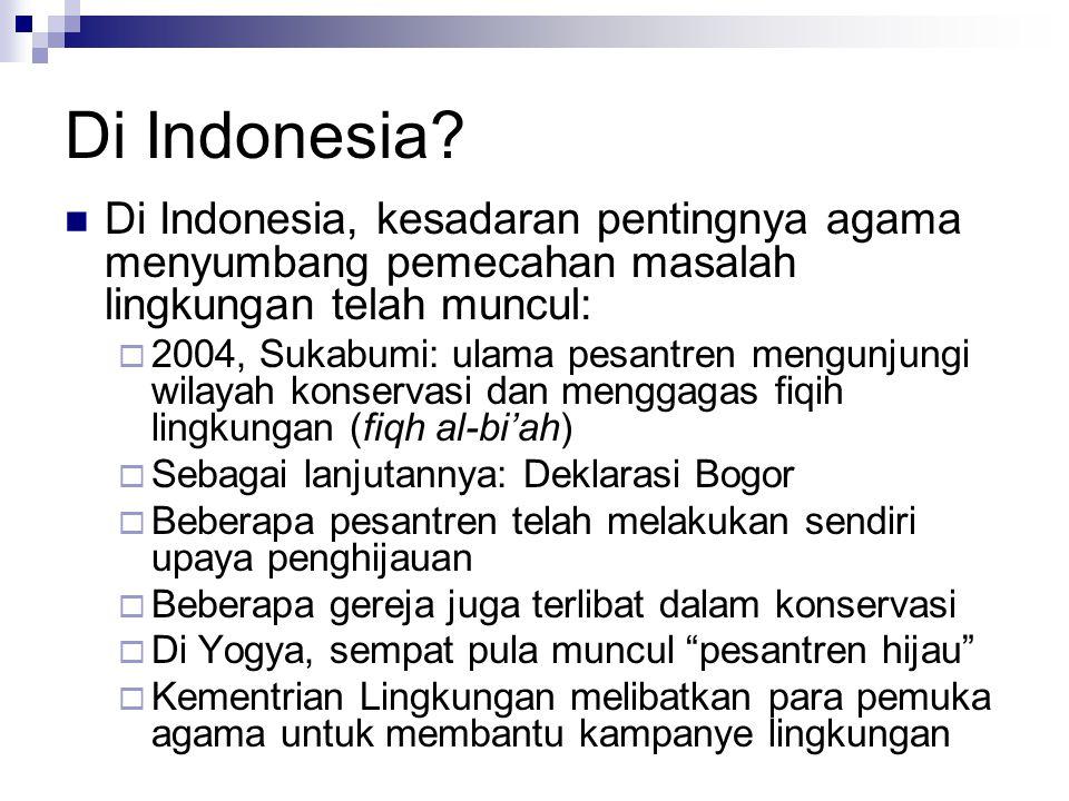 Di Indonesia? Di Indonesia, kesadaran pentingnya agama menyumbang pemecahan masalah lingkungan telah muncul:  2004, Sukabumi: ulama pesantren mengunj