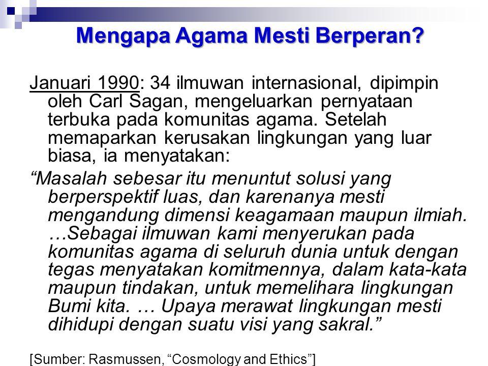 Mengapa Agama Mesti Berperan? Januari 1990: 34 ilmuwan internasional, dipimpin oleh Carl Sagan, mengeluarkan pernyataan terbuka pada komunitas agama.