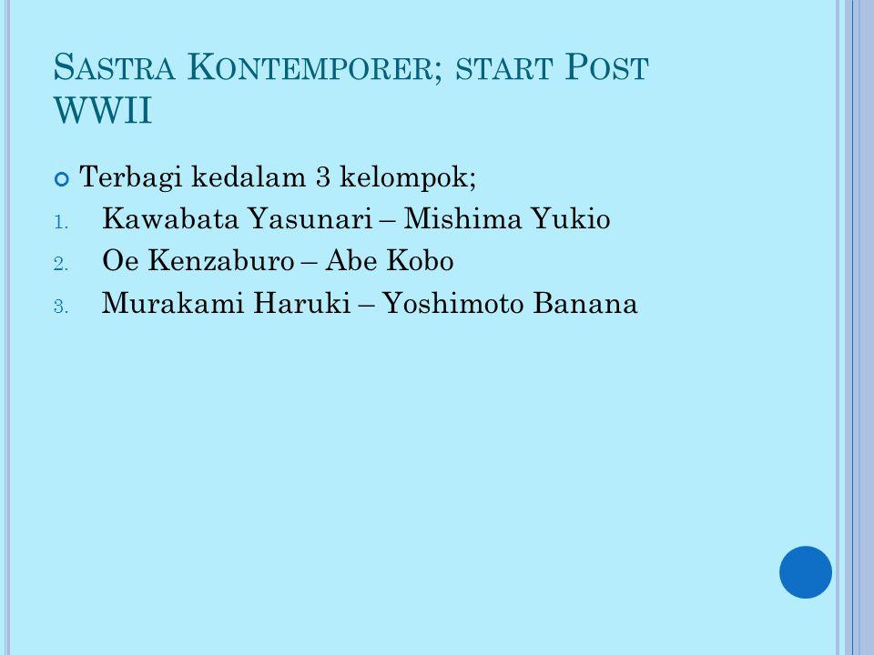 S ASTRA K ONTEMPORER ; START P OST WWII Terbagi kedalam 3 kelompok; 1.