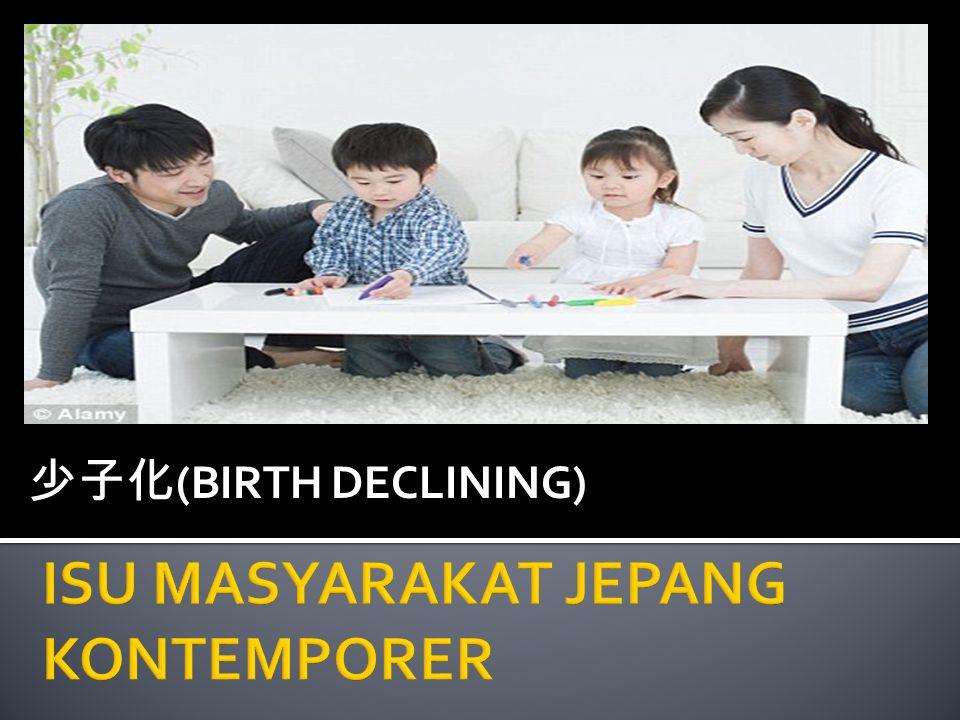 Memiliki 4 definisi ;  Penurunan angka kelahiran  Angka kelahiran di bawah angka rata-rata  Antonim dari Koureika (jumlah orang tua meningkat, jumlah anak menurun)  Berkurangnya jumlah anak