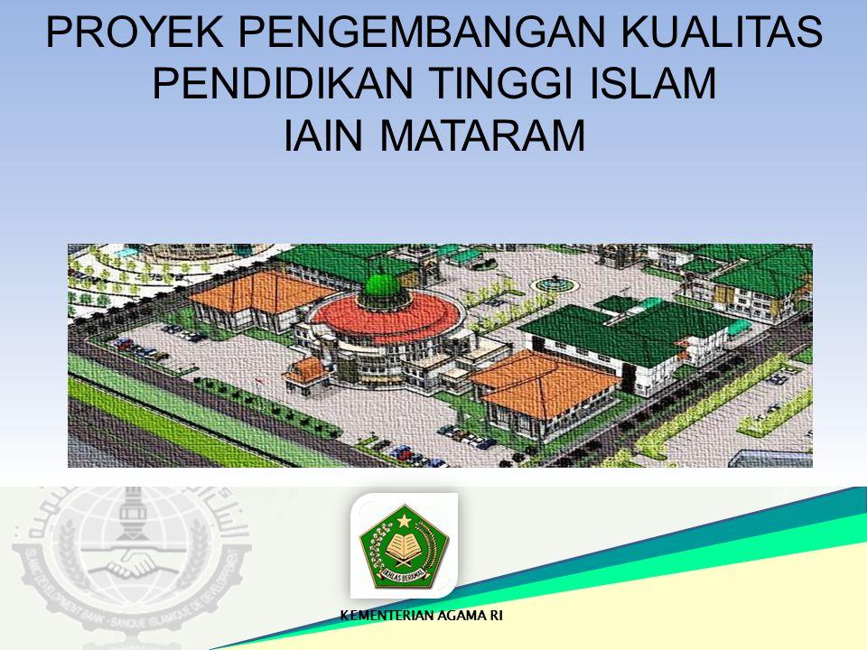 PROYEK PENGEMBANGAN KUALITAS PENDIDIKAN TINGGI ISLAM IAIN MATARAM KEMENTERIAN AGAMA RI