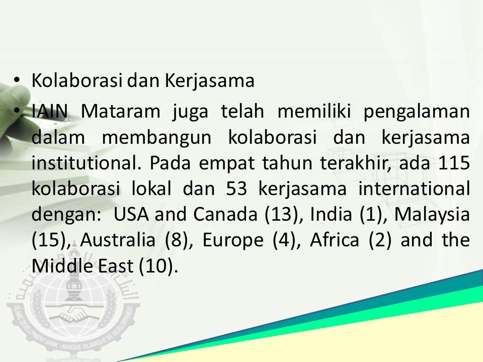Kolaborasi dan Kerjasama IAIN Mataram juga telah memiliki pengalaman dalam membangun kolaborasi dan kerjasama institutional. Pada empat tahun terakhir