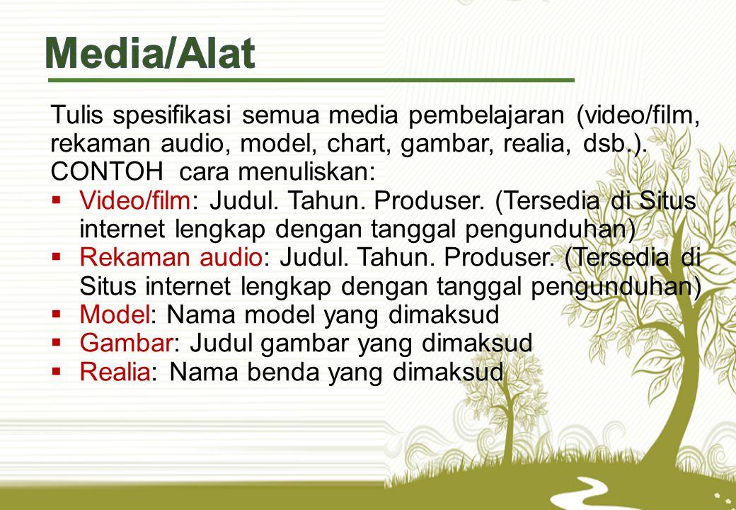 Tulis spesifikasi semua media pembelajaran (video/film, rekaman audio, model, chart, gambar, realia, dsb.).