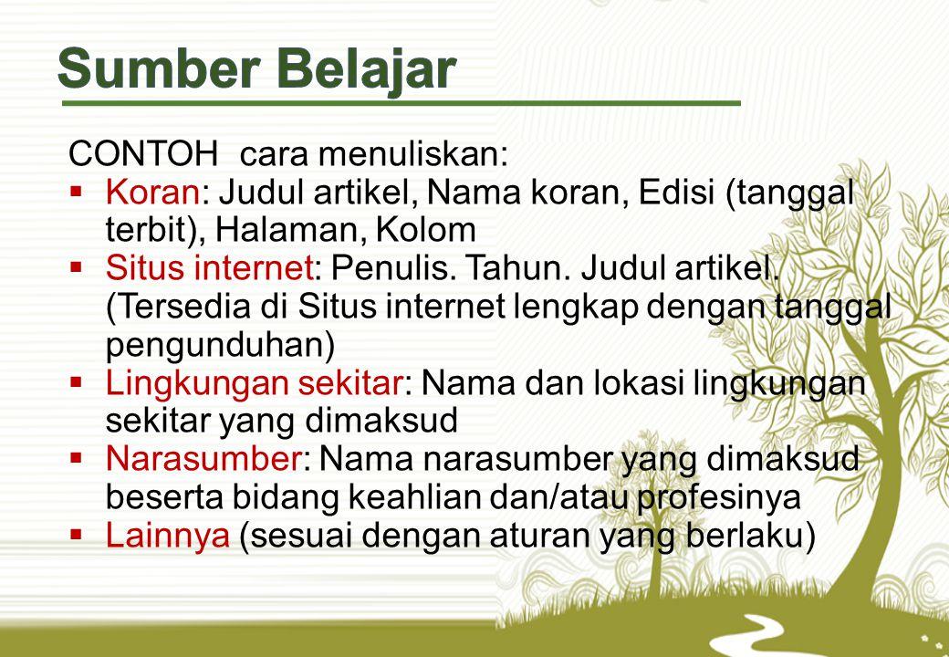 CONTOH cara menuliskan:  Koran: Judul artikel, Nama koran, Edisi (tanggal terbit), Halaman, Kolom  Situs internet: Penulis.