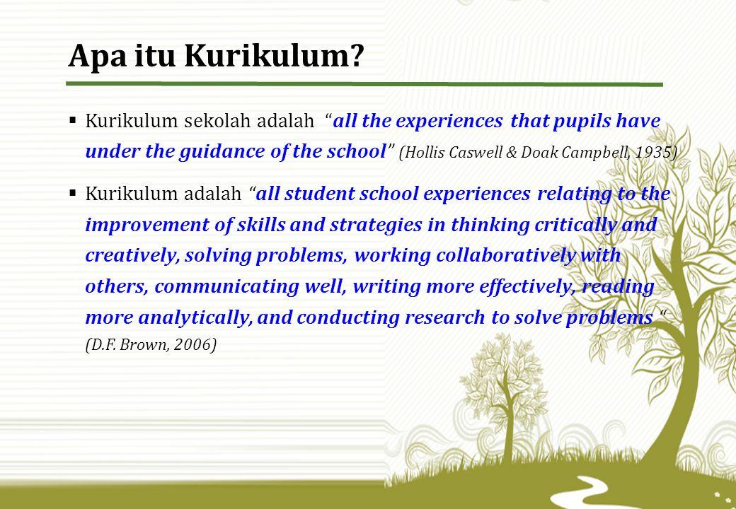 " Kurikulum sekolah adalah ""all the experiences that pupils have under the guidance of the school"" (Hollis Caswell & Doak Campbell, 1935)  Kurikulum"