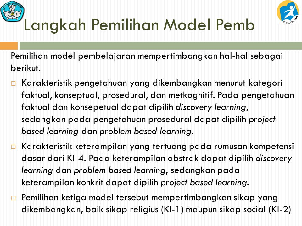 Langkah Pemilihan Model Pemb Pemilihan model pembelajaran mempertimbangkan hal-hal sebagai berikut.