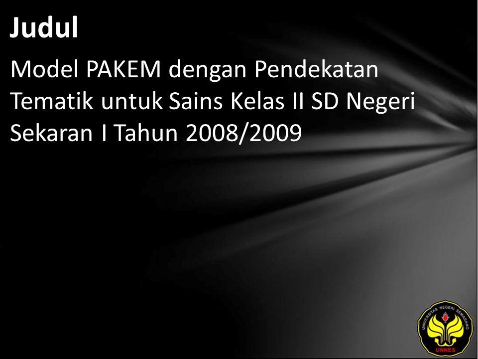 Judul Model PAKEM dengan Pendekatan Tematik untuk Sains Kelas II SD Negeri Sekaran I Tahun 2008/2009