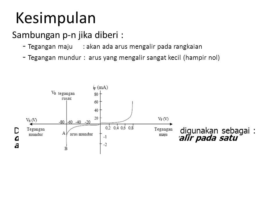 Simbol dan Fungsi Simbol Fungsi : – Menyearahkan aliran arus hanya satu arah yaitu arah maju (+) atau arah mundur (-)