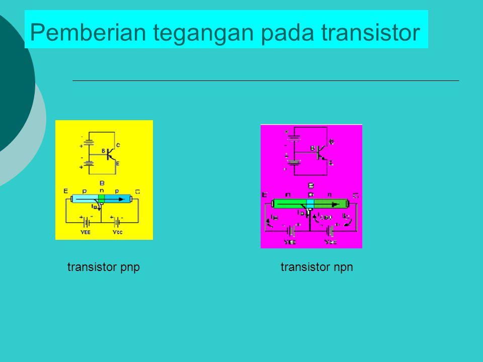 Pemberian tegangan pada transistor transistor npn transistor pnp