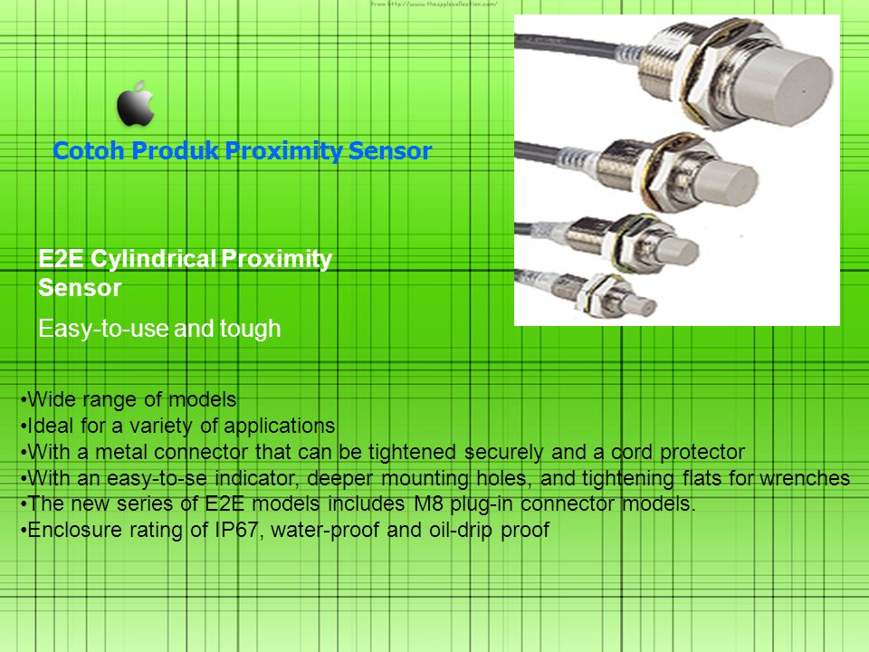E2E Cylindrical Proximity Sensor Easy-to-use and tough Wide range of models Ideal for a variety of applications With a metal connector that can be tig