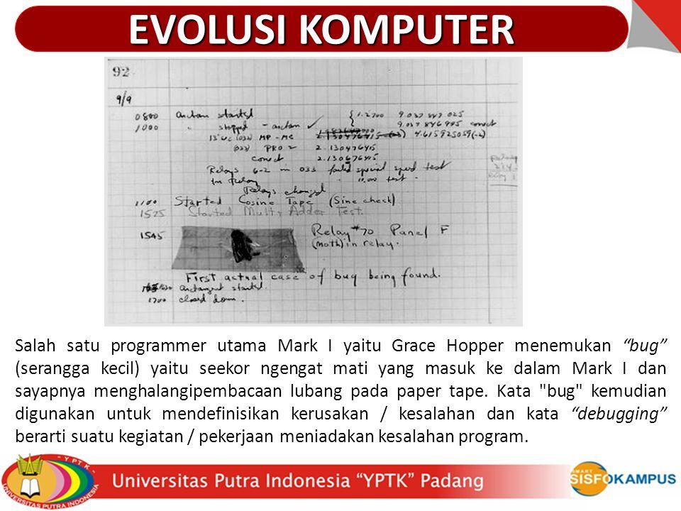 """Salah satu programmer utama Mark I yaitu Grace Hopper menemukan """"bug"""" (serangga kecil) yaitu seekor ngengat mati yang masuk ke dalam Mark I dan sayapn"""