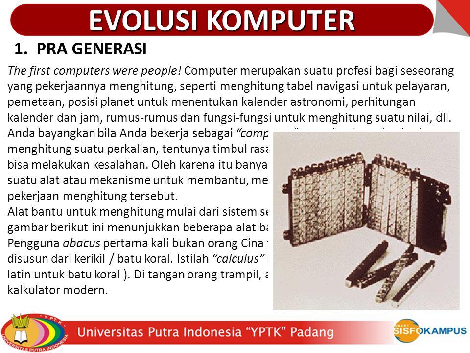 The first computers were people! Computer merupakan suatu profesi bagi seseorang yang pekerjaannya menghitung, seperti menghitung tabel navigasi untuk