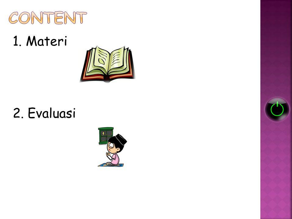 1. Materi 2. Evaluasi