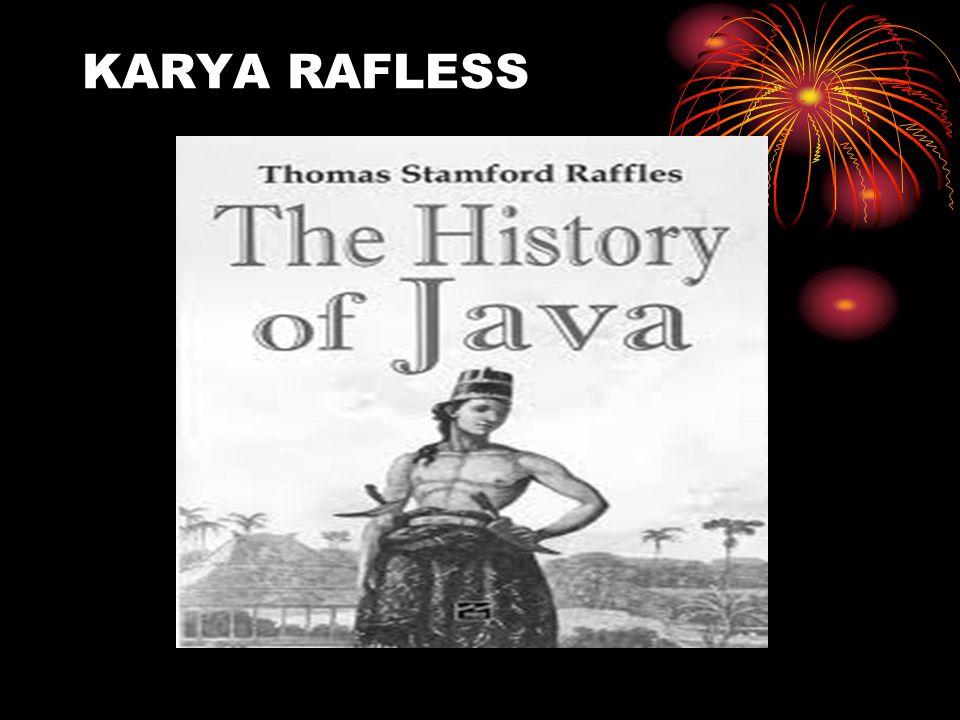 """THOMAS STAMFORD RAFLESS (1781-1826) ORANG INGGRIS YANG MELIHAT SISI LAIN HINDIA BELANDA. BUKUNYA """"HISTORY OF JAVA"""" MENGGUNAKAN SUMBER-SUMBER PRIBUMI D"""