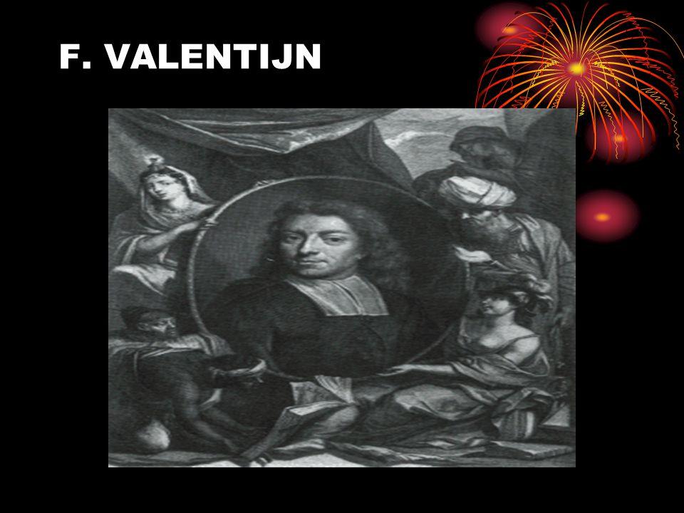 """F. VALENTIJN (1666-1727) MENULIS """"OUD EN NIEUW OOST INDIEN"""", IKTISAR MENGENAI SEGALA SESUATU TENTANG KOMPENI DAN KEPULAUAN INDONESIA. MERUPAKAN ENSIKL"""