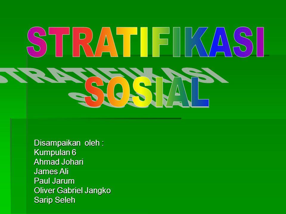 Disampaikan oleh : Kumpulan 6 Ahmad Johari James Ali Paul Jarum Oliver Gabriel Jangko Sarip Seleh