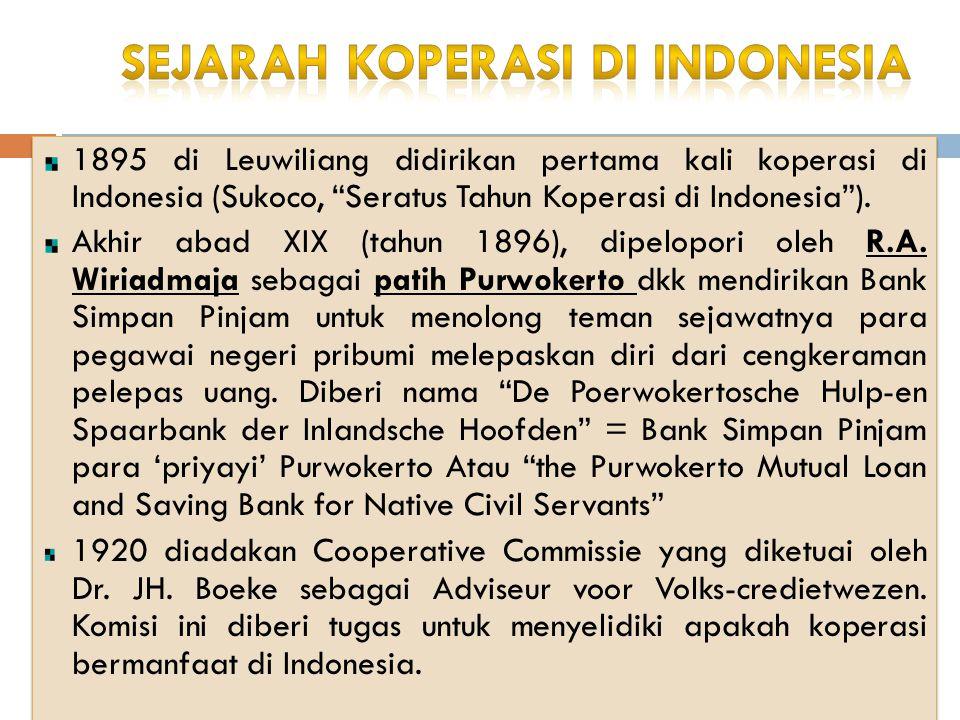"""1895 di Leuwiliang didirikan pertama kali koperasi di Indonesia (Sukoco, """"Seratus Tahun Koperasi di Indonesia""""). Akhir abad XIX (tahun 1896), dipelopo"""