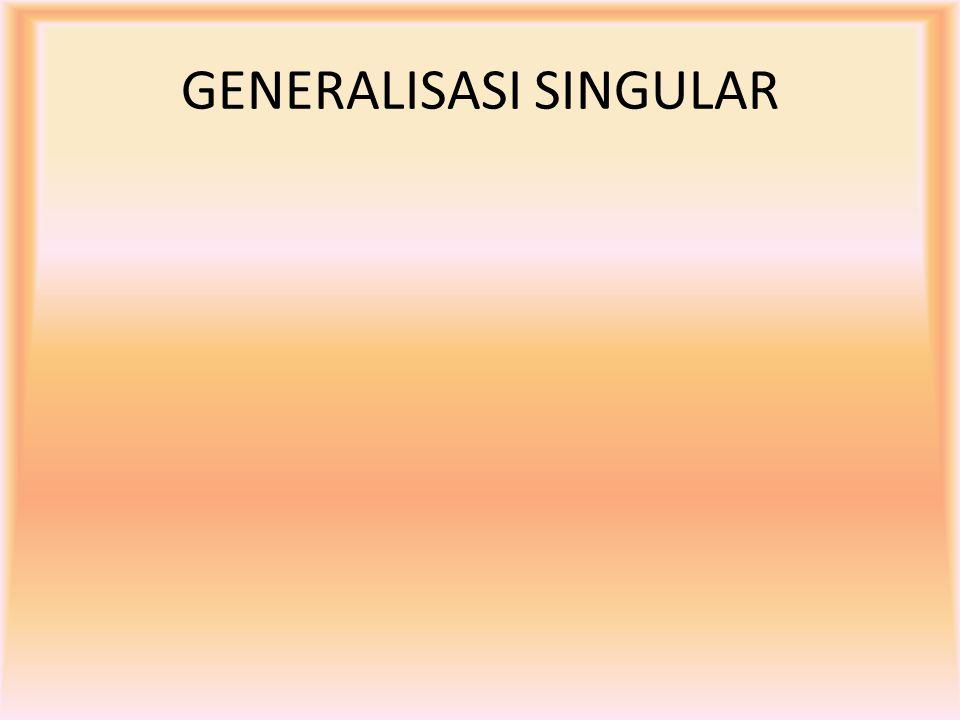 GENERALISASI SINGULAR