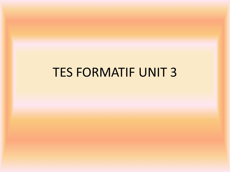 TES FORMATIF UNIT 3