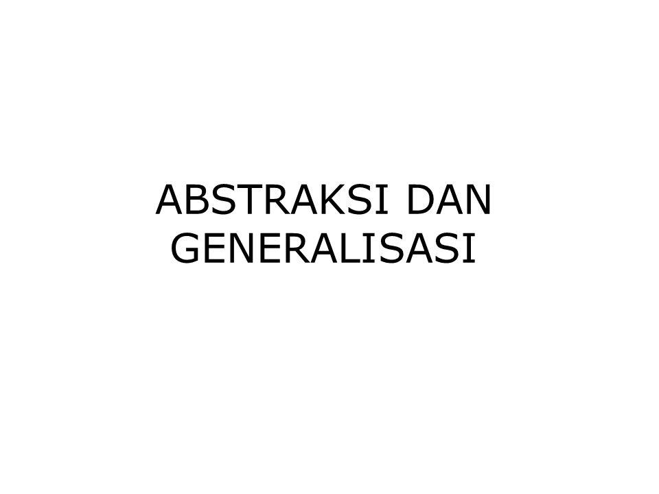 ABSTRAKSI DAN GENERALISASI