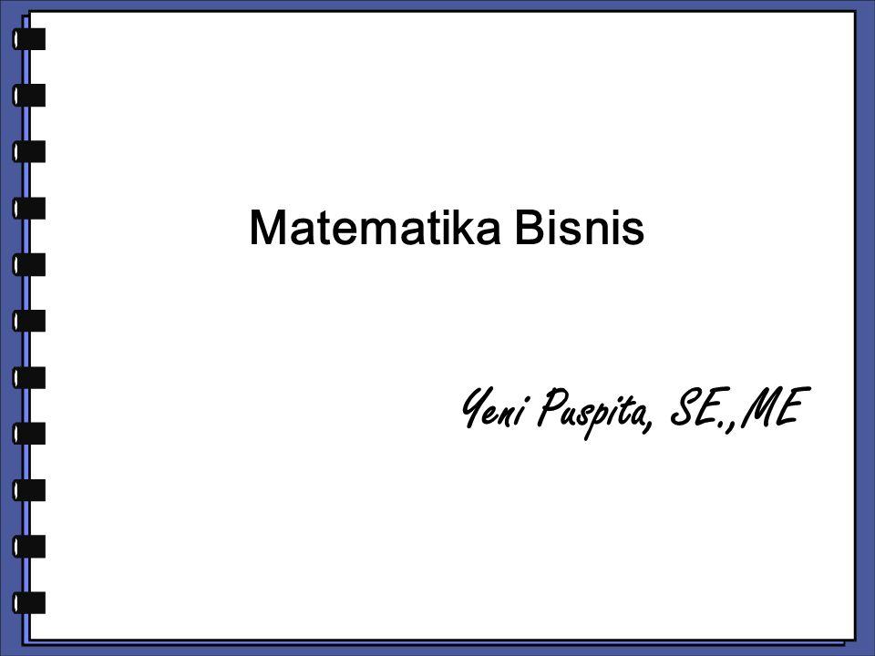 Matematika Bisnis Yeni Puspita, SE.,ME