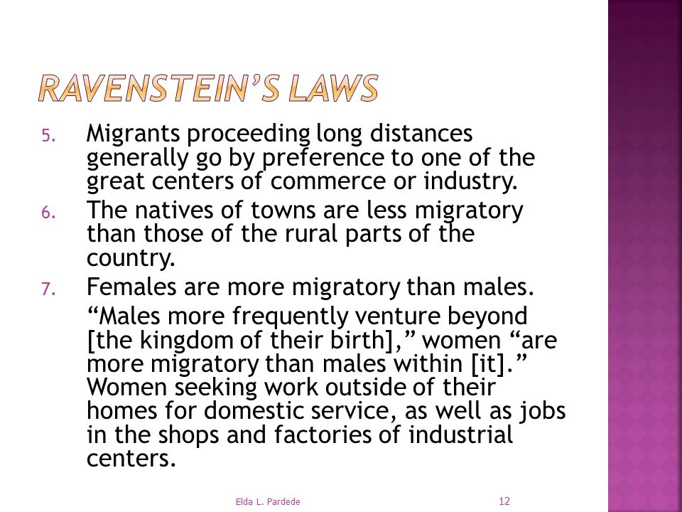 5. Migrants proceeding long distances generally go by preference to one of the great centers of commerce or industry. 6. The natives of towns are less