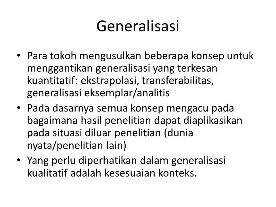 Generalisasi Para tokoh mengusulkan beberapa konsep untuk menggantikan generalisasi yang terkesan kuantitatif: ekstrapolasi, transferabilitas, general
