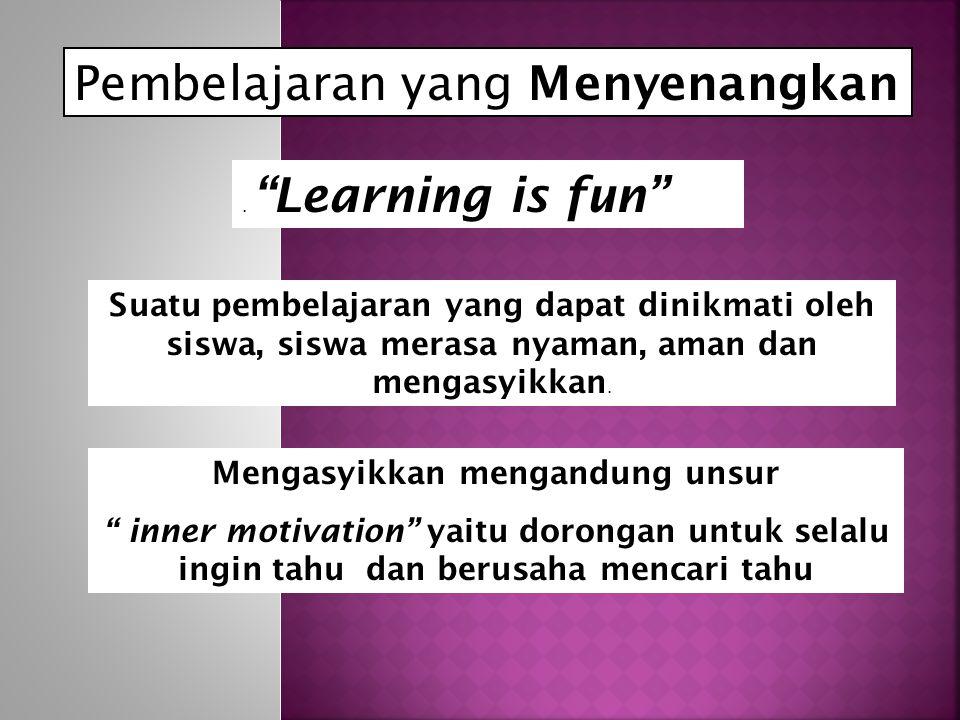 Pembelajaran yang Menyenangkan.