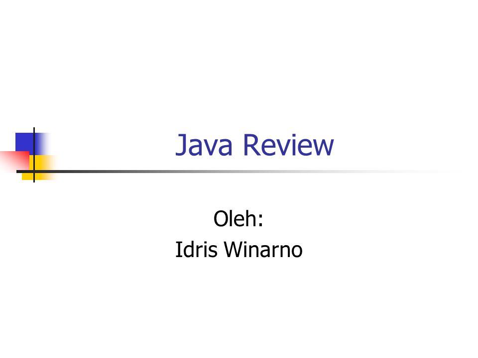 Java Review Oleh: Idris Winarno