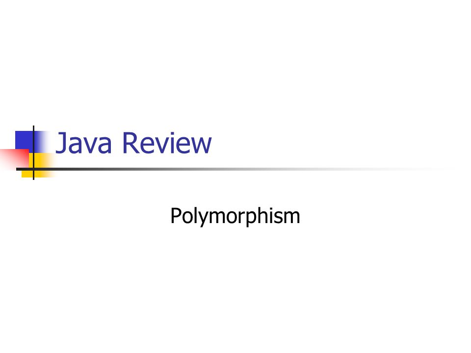 Java Review Polymorphism