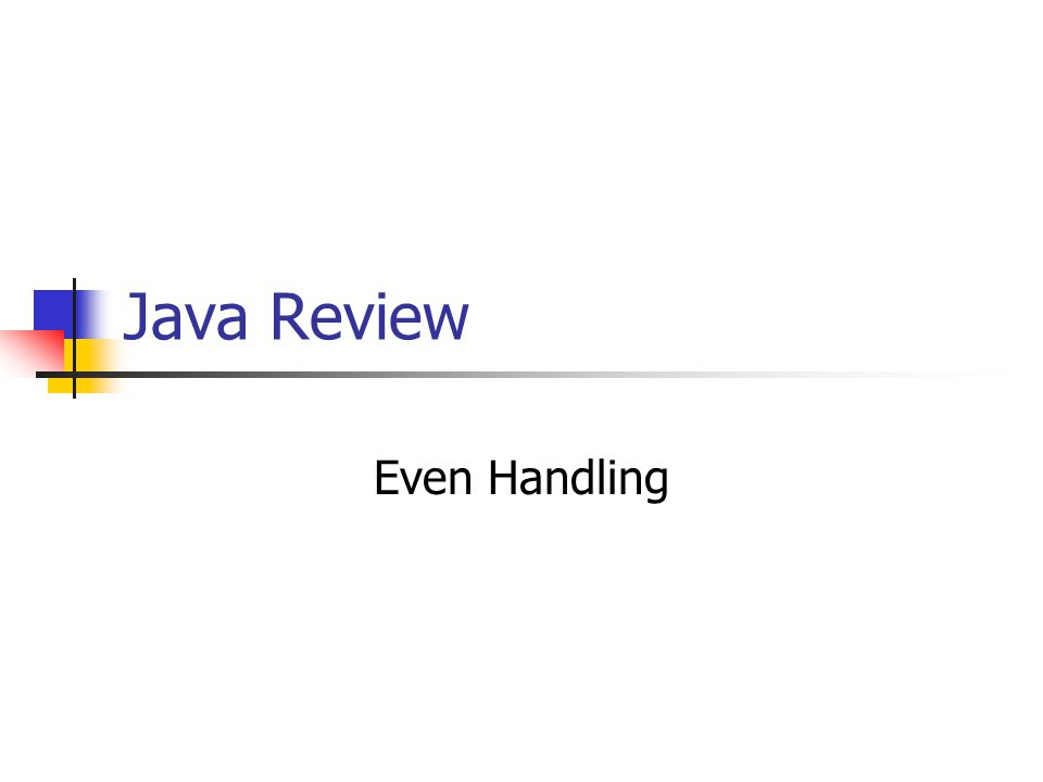 Java Review Even Handling