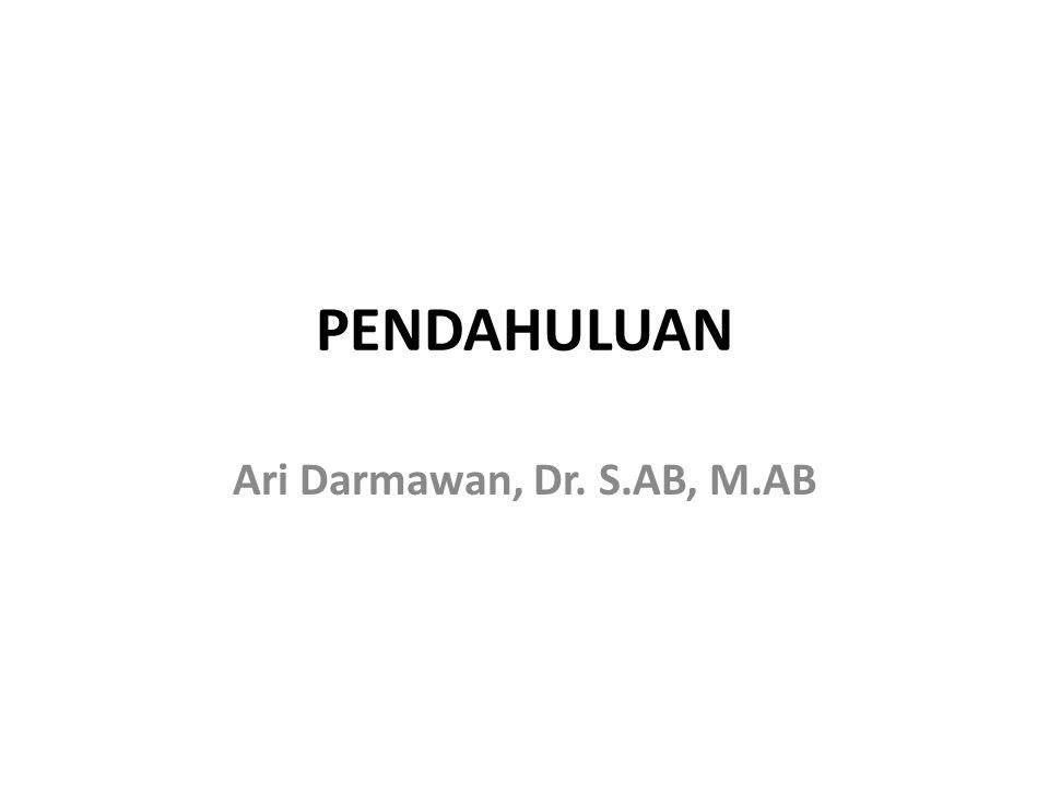 PENDAHULUAN Ari Darmawan, Dr. S.AB, M.AB