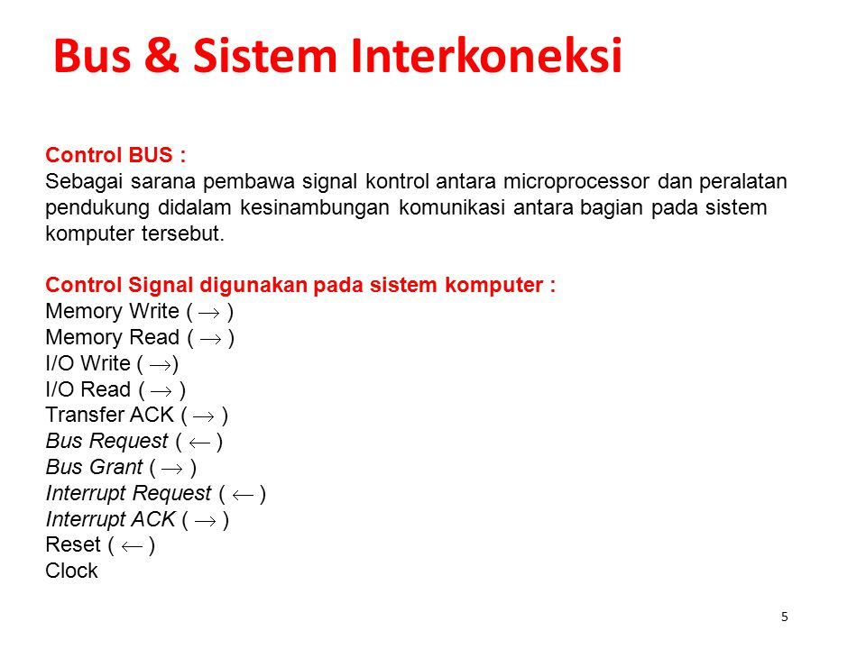 15 Bus & Sistem Interkoneksi 3.Timing Synchronous Asynchronous 4.