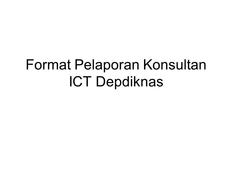 Format Pelaporan Konsultan ICT Depdiknas
