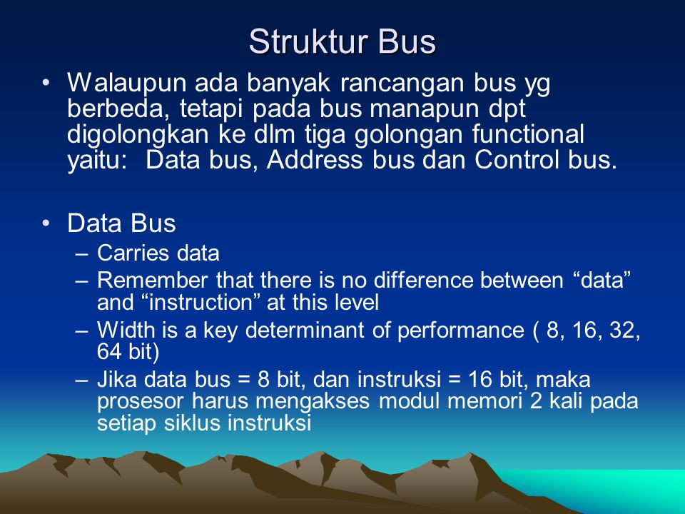 Address bus Identify the source or destination of data e.g.