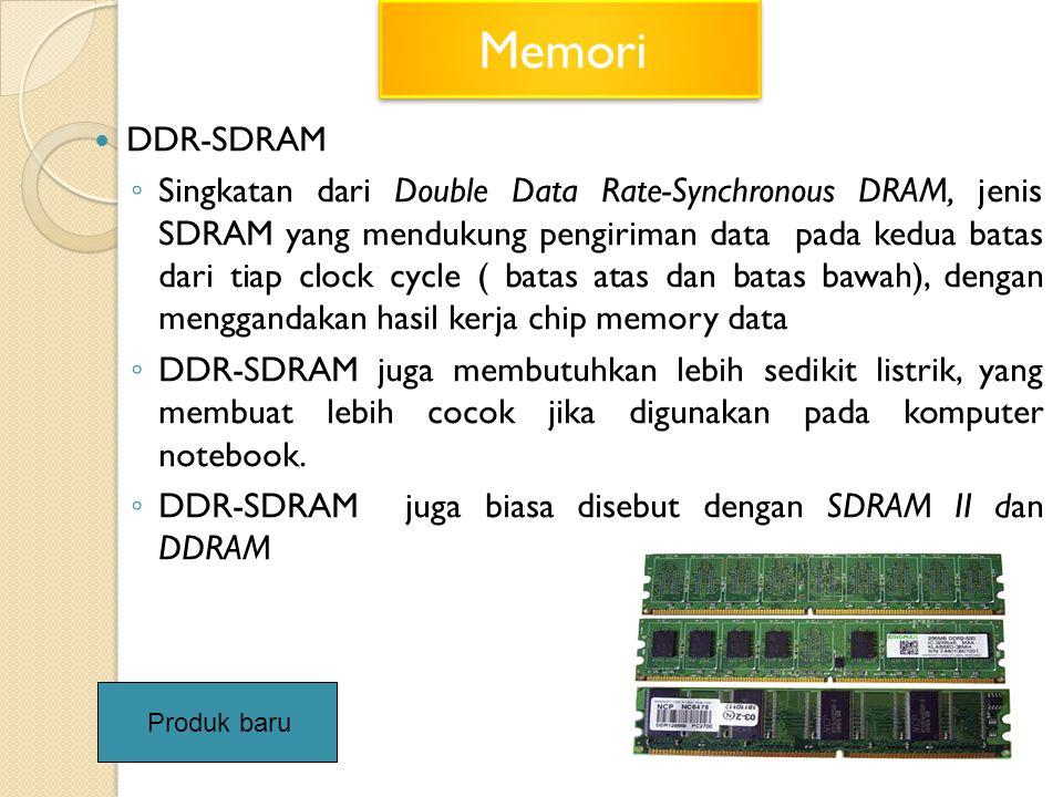 DDR-SDRAM ◦ Singkatan dari Double Data Rate-Synchronous DRAM, jenis SDRAM yang mendukung pengiriman data pada kedua batas dari tiap clock cycle ( bata