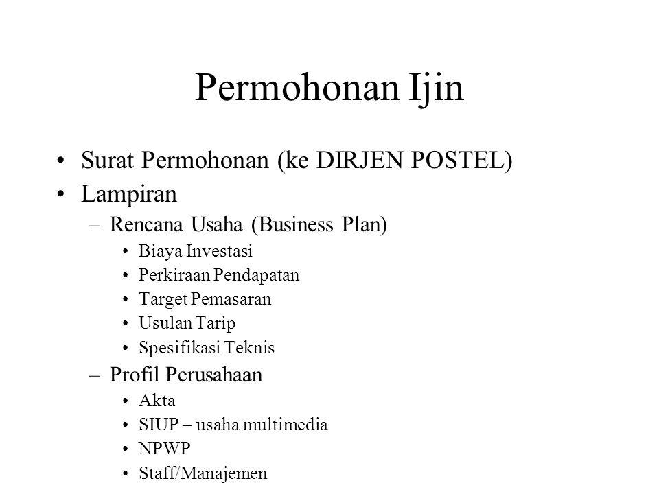 Biaya Ijin Pada prinsipnya biaya izin NOL Rupiah Karena POSTEL akan memungut 1% dari Revenue (Pendapatan Operasi Akses Internet).