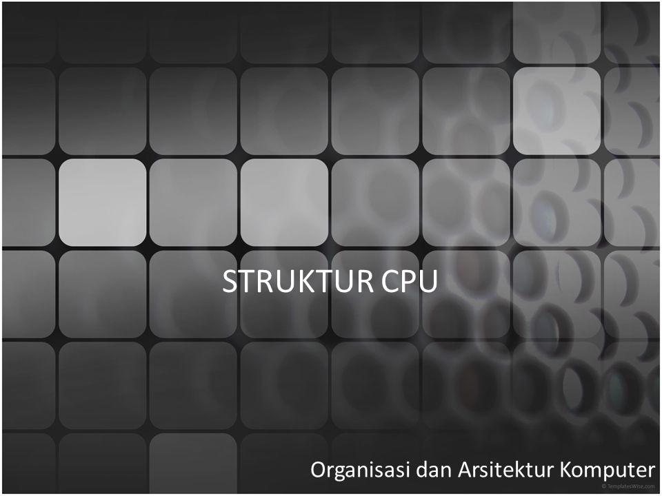 STRUKTUR CPU Organisasi dan Arsitektur Komputer