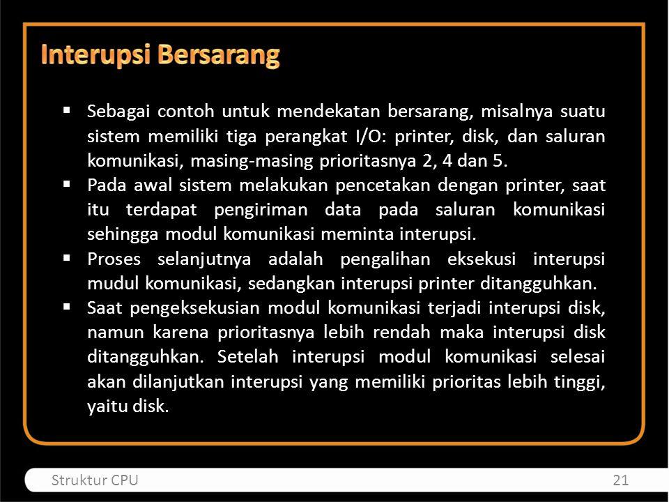  Sebagai contoh untuk mendekatan bersarang, misalnya suatu sistem memiliki tiga perangkat I/O: printer, disk, dan saluran komunikasi, masing-masing p