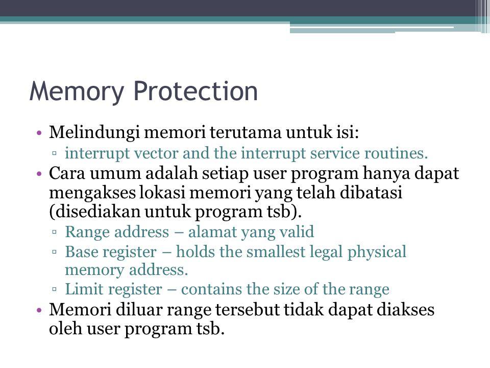 Memory Protection Melindungi memori terutama untuk isi: ▫interrupt vector and the interrupt service routines.