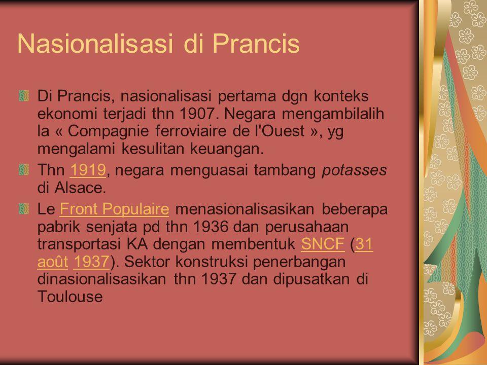 Nasionalisasi di Prancis Di Prancis, nasionalisasi pertama dgn konteks ekonomi terjadi thn 1907.