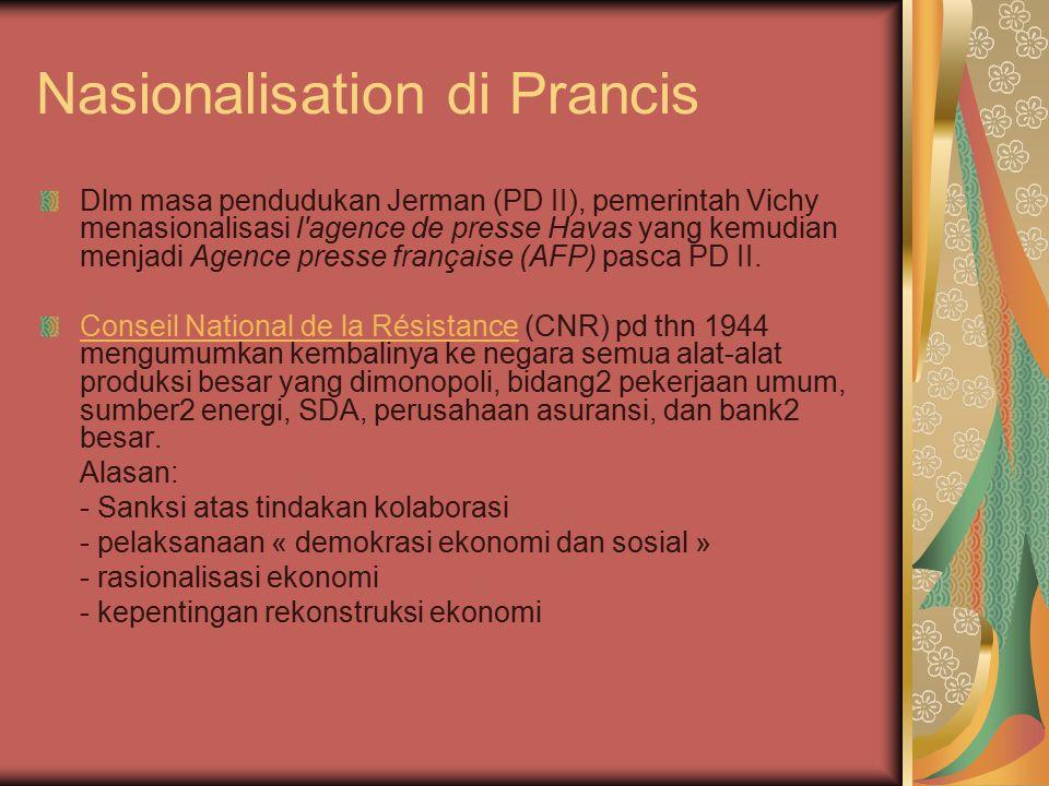 Nasionalisation di Prancis Dlm masa pendudukan Jerman (PD II), pemerintah Vichy menasionalisasi l agence de presse Havas yang kemudian menjadi Agence presse française (AFP) pasca PD II.