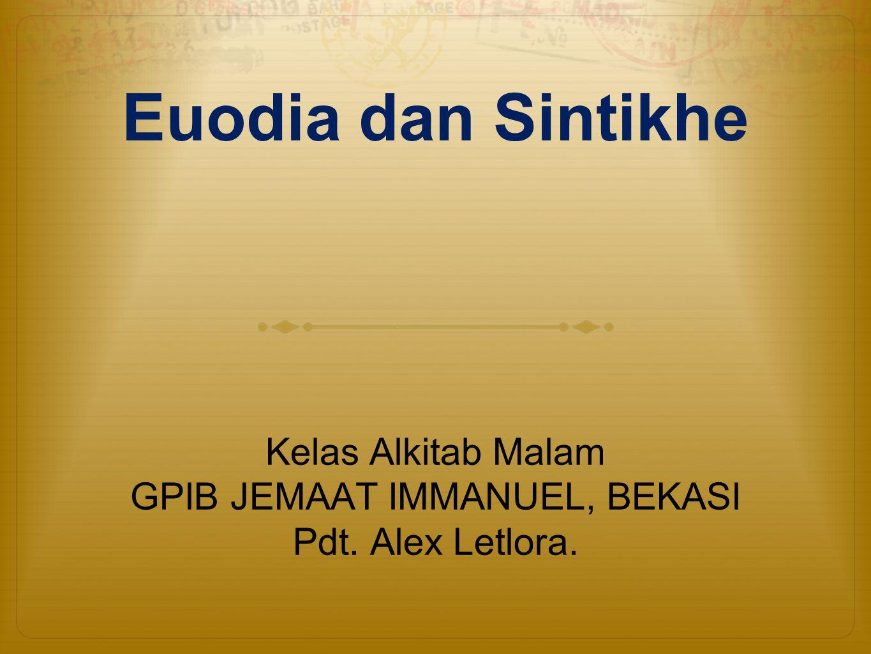 Euodia dan Sintikhe Kelas Alkitab Malam GPIB JEMAAT IMMANUEL, BEKASI Pdt. Alex Letlora.