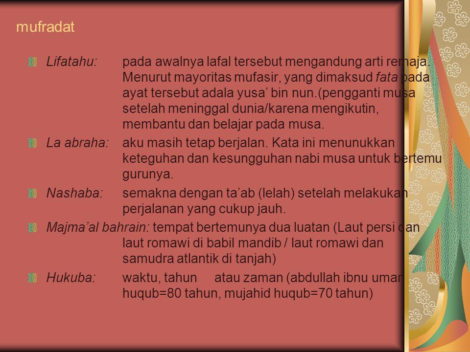 mufradat Nasiya hutahuma: pembantu nabi musa itu lupa membawanya setelah mereka beristirahat di suatu tempat.
