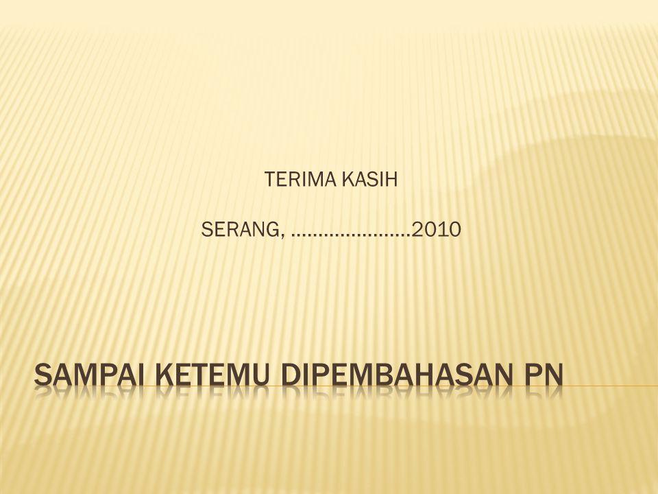 TERIMA KASIH SERANG, ………………….2010