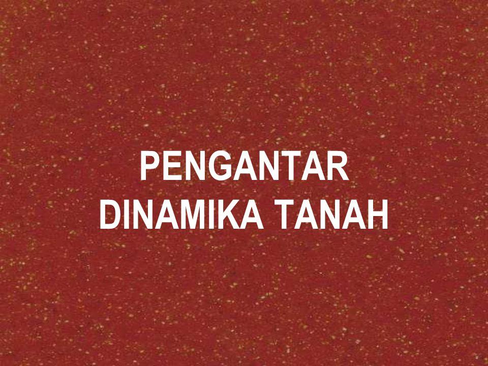 PENGANTAR DINAMIKA TANAH