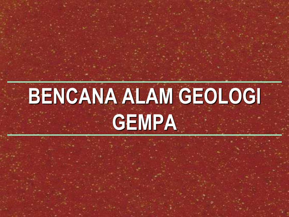 BENCANA ALAM GEOLOGI GEMPA