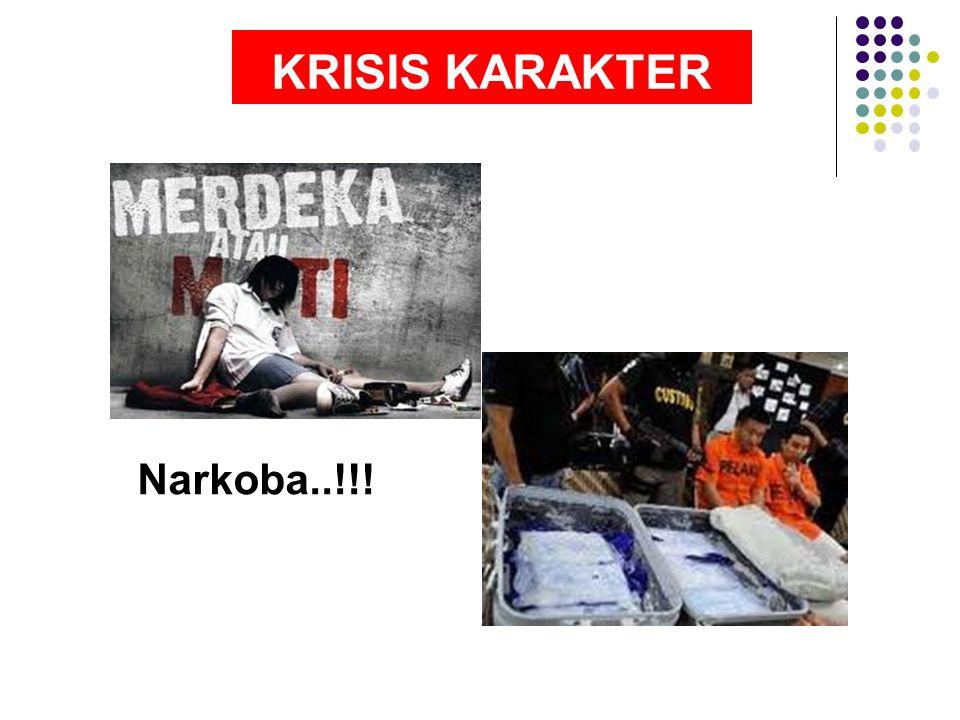 KRISIS KARAKTER Narkoba..!!!