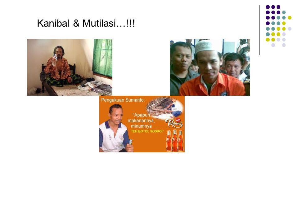 Kanibal & Mutilasi…!!!