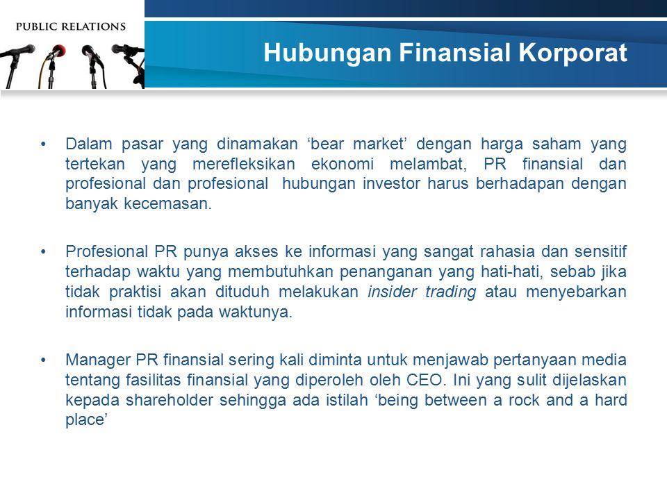 Hubungan Finansial Korporat Dalam pasar yang dinamakan 'bear market' dengan harga saham yang tertekan yang merefleksikan ekonomi melambat, PR finansia